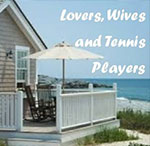 Lovers, Wives and Tennis Players